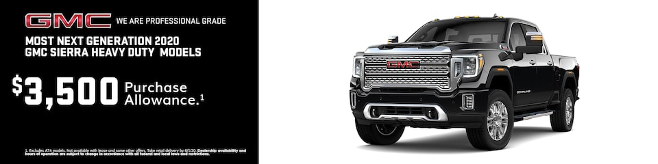 GMC We are Professional Grade | Most Next Generation 2020 GMC Sierra Heavy Duty Models: $3,500 Purchase Allowance