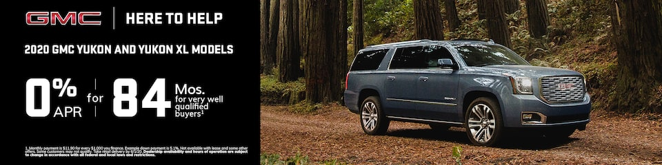 GMC Here to Help | Most 2020 GMC Yukon and Yukon XL Models: 0% APR for 84 Months for very well qualified buyers